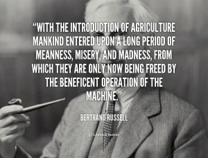 quote-Bertrand-Russell-with-the-introduction-of-agriculture-mankind-entered-106640
